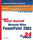 Sams Teach Yourself Microsoft Office PowerPoint 2003 in 24 Hours, Rogers Cadenhead and Tom Bunzel, 0672325551