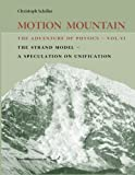 Motion Mountain - Vol. 6 - the Adventure of Physics, Christoph Schiller, 1494420015