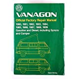 Volkswagen Vanagon: Official Factory Repair Manual 1980, 1981, 1982, 1983, 1984, 1985, 1986, 1987, 1988, 1989 Gasoline and Diesel, Including Syncro