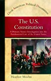 img - for The U.S. Constitution: A Primary Source Investigation into the Fundamental Law of the United States (Great American Political Documents) book / textbook / text book
