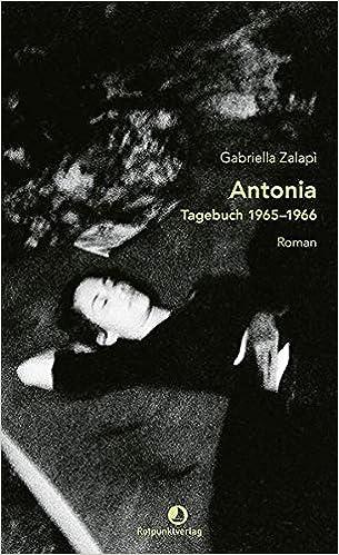 Antonia: Tagebuch 1965-1966