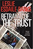 Betrayal of the Trust, Leslie Esdaile Banks, 0758207336