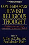 Contemporary Jewish Religious Thought, Arthur A. Cohen and Paul R. Mendes-Flohr, 0029060400