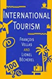 International Tourism, Vellas, Francois and Becherel, Lionel, 0312127235