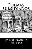img - for Poemas subsidiados (Spanish Edition) book / textbook / text book