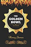 The Golden Bowl: By Henry James - Illustrated