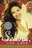 Para Selena, con Amor (Commemorative Edition), Chris Perez, 0451466217