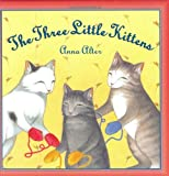 The Three Little Kittens, Anna Alter, 0805064710