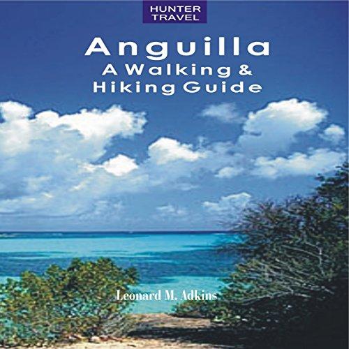 Anguilla: A Walking & Hiking Guide
