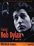 img - for Classic Bob Dylan, 1962-69: My Back Pages book / textbook / text book