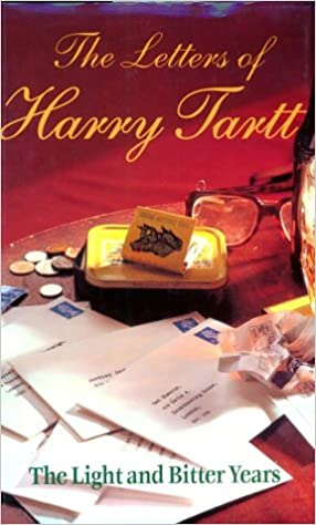 Book The Letters of Harry Tartt: The Light and Bitter Years