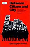 img - for Between Citizen and City: Neighborhood Organizations and Urban Politics in Cincinnati book / textbook / text book