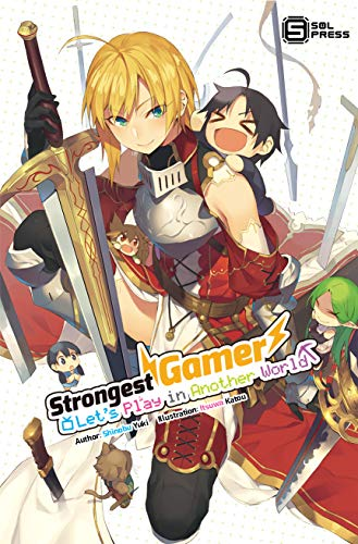 Strongest Gamer: Let's Play in Another World (Light Novel) Vol  2