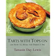 Tarts With Tops On or How to Make the Perfect Pie