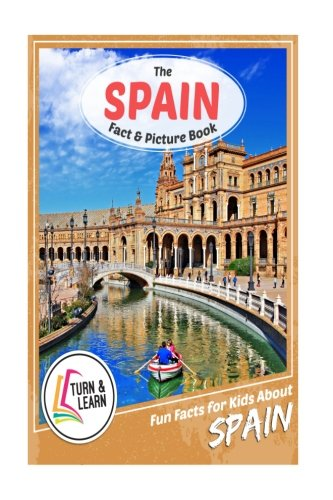 The Spain Fact and Picture Book: Fun Facts for Kids About Spain (Turn and Learn)