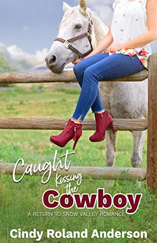 Caught Kissing the Cowboy: A Return to Snow Valley Romance cover