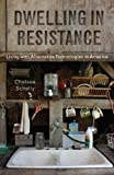 """Chelsea Schelly, """"Dwelling in Resistance: Living with Alternative Technologies in America"""" (Rutgers UP, 2017)"""