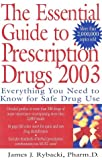 img - for The Essential Guide to Prescription Drugs 2003: Everything You Need to Know for Safe Drug Use book / textbook / text book
