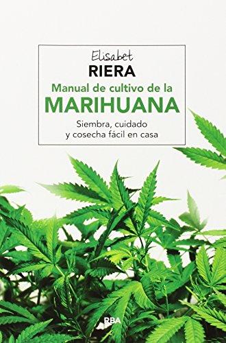 Descargar Libro Manual De Cultivo De La Marihuana Elisabet Riera Millan