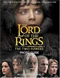 The Two Towers Photo Guide (The Lord of the Rings)