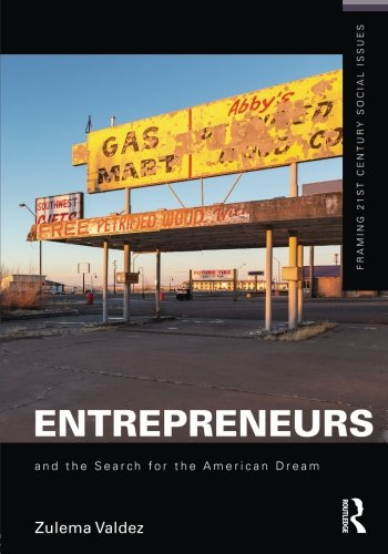 Entrepreneurs and the Search for the American Dream (Framing 21st Century Social Issues)