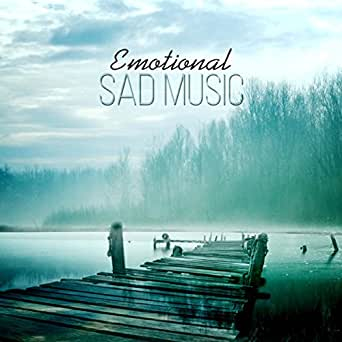 Sad Instrumental Music by Sad Music Zone on Amazon Music