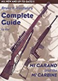 Bruce Canfield's Complete Guide to the M1 Garand and the M1 Carbine, Bruce N. Canfield, 0917218833