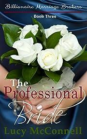 The Professional Bride (Billionaire Marriage Brokers Book 3)