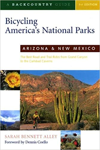 The Best Road And Trail Rides From The Grand Canyon To Carlsbad Bicycling Americas National Parks Arizona And New Mexico