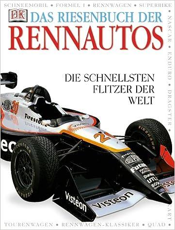 Das Riesenbuch Der Rennautos Die Schnellsten Flitzer Der Welt