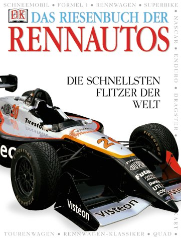 Das Riesenbuch der Rennautos: Die schnellsten Flitzer der Welt