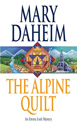 The Alpine Quilt: An Emma Lord Mystery ()