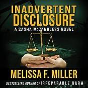 Inadvertent Disclosure: A Sasha McCandless Legal Thriller, Book 2 | Melissa F. Miller