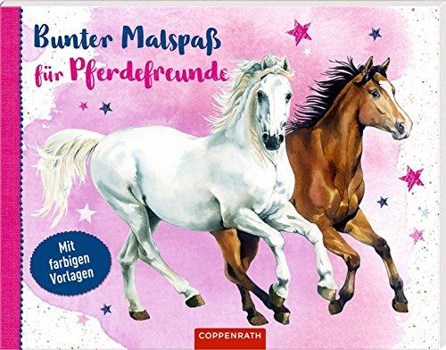 Malbücher für Kinder Bunter Malspaß für Pferdefreunde Mit farbigen Vorlagen Taschenbuch Deutsch 2018