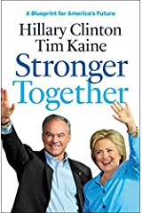 Stronger Together: A Blueprint for America's Future by Hillary Rodham Clinton Tim Kaine(2016-09-06) Paperback Bunko