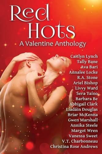 Red Hots: A Valentine Anthology (Seasonal Shenanigans)