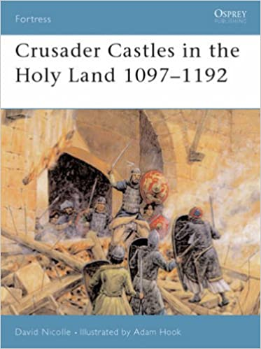 Crusader Castles in the Holy Land 1097-1192 (Fortress): Amazon.co.uk: Dr  David Nicolle, Adam Hook: 9781841767154: Books