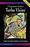 Programmer's Guide to Turbo Vision, Ertl, Freddy, 020162401X
