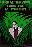 Clinical Survival Guide for PA Students, Broughton, George, 2nd, 0974179507