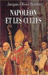 Napoléon et les cultes. : Les religions en Europe à l'aube du XIXème siècle, 1800-1815