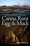 The Small Isles : Canna, Rum, Eigg and Muck, Rixson, Denis, 1780270003