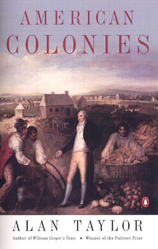 American Colonies: The Settling of North America (The Penguin History of the United States, Volume 1) (History Of The Colonization Of The United States)