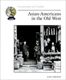 Asian-Americans in the Old West, Gail Sakurai, 0516270354