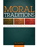 Moral Traditions: An Introduction to World Religious Ethics