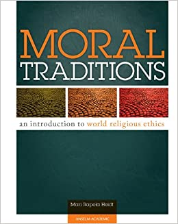 Moral traditions an introduction to world religious ethics mari moral traditions an introduction to world religious ethics mari rapela heidt 9780884897491 amazon books fandeluxe Choice Image