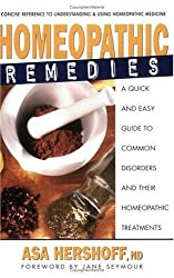 Homeopathic Remedies: A Quick and Easy Guide to Common Disoders and Their Homeopathic Treatments
