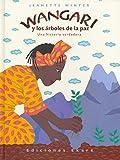 Wangari y los árboles de la paz (Primeras lecturas)