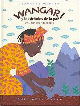 Wangari Y Los Árboles De La Paz por Jeanette Winter epub