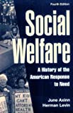 img - for Social Welfare: A History of the American Response to Need book / textbook / text book