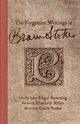 The Forgotten Writings of Bram Stoker